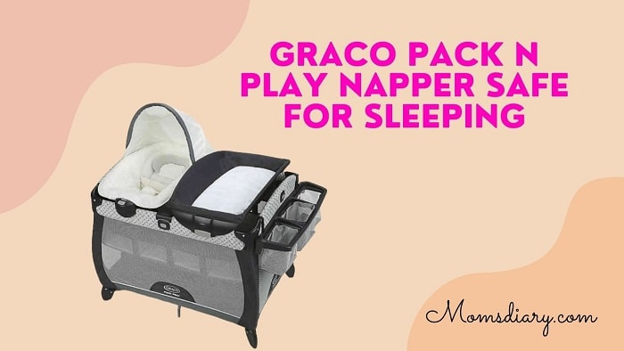 Graco Pack n Play Napper Safe for Sleeping