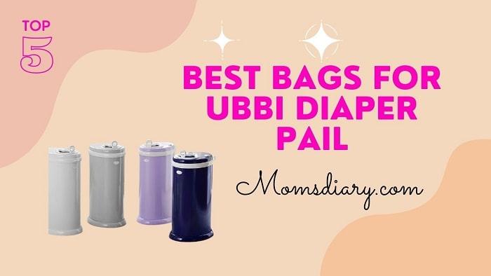 Best Bags for Ubbi Diaper Pail