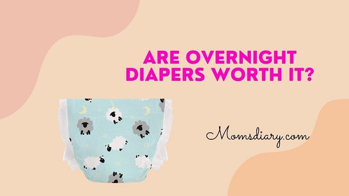 Are Overnight Diapers Worth It