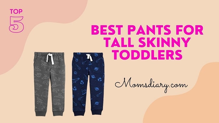 Best Pants for Tall Skinny Toddlers